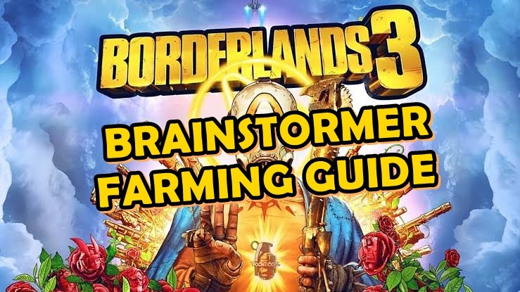 Borderlands 3 brainstormer farm