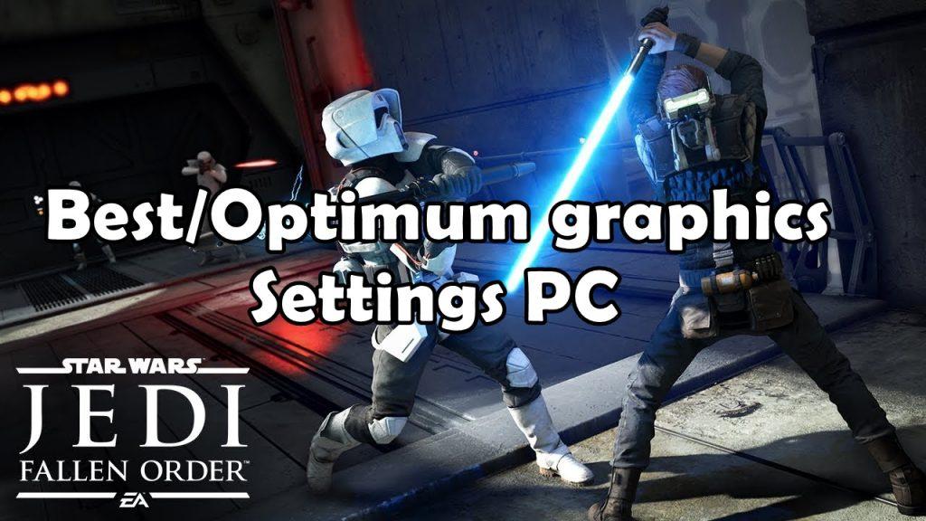 jedi fallen order BestOptimum graphics Settings PC